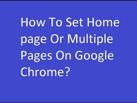 How To Set Homepage Or Multiple Pages On Google Chrome?