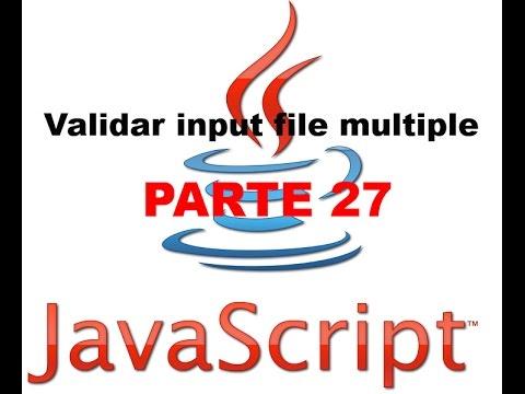 Tutorial Javascript parte 27 - Validar input file multiple