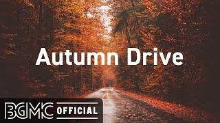 Autumn Drive: Autumn Jazz Beats - Cafe Music to Drive, Relax, Study, Work