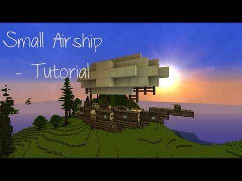 Minecraft - Small Airship Tutorial