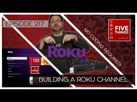 5 THINGS: Building a Roku Channel (ep. 217) Using Direct Publisher and NO CODING!