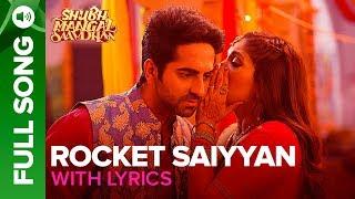 Rocket Saiyyan - Full Song With Lyrics | Shubh Mangal Saavdhan | Ayushmann Khuranna & Bhumi Pednekar