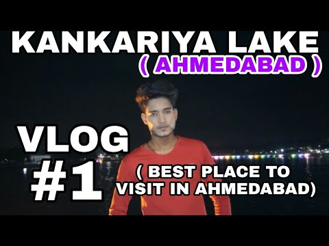 A Visit To Kankariya Lake | Best Place To Visit In Ahmedabad | Mann Vaishnav