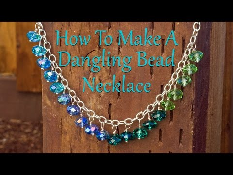 How To Make Jewelry: How To Make A Dangling Bead Necklace
