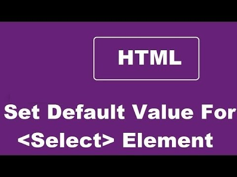 Set Default Value For An HTML Select Element