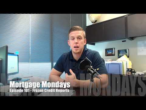 Frozen Credit Reports | Mortgage Mondays #101