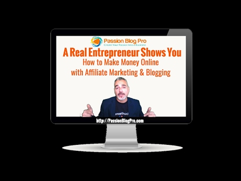 How To Make Money Online With Affiliate Marketing and Blogging - Passion Blog Pro