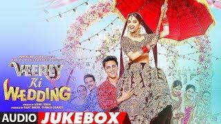 VEEREY KI WEDDING Movie Videos & Audio Songs | Pulkit Samrat | Kriti Kharbanda | Jimmy Shergill