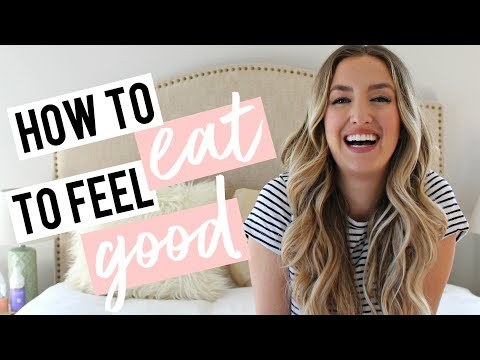 HOW TO EAT TO FEEL GOOD! Physically & Mentally!
