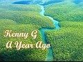 Kenny G A Year Ago