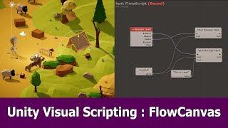 Unity Visual Scripting Tutorial : Flowcanvas