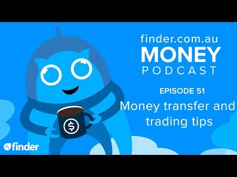 Money Podcast #51: Money transfer and trading tips