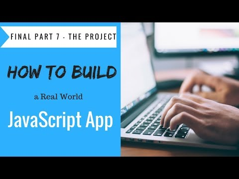 How to Build a JavaScript Application Project - Tutorial Part 7