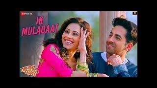 Ik Mulaqaat Mein Baat Hi Baat Mein Video | Dream Girl | Ayushman Khurana,Nushrat Bharucha | Palak |