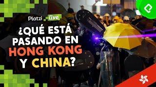 ¿Qué está pasando con Hong Kong y China?  |  PlatziLive