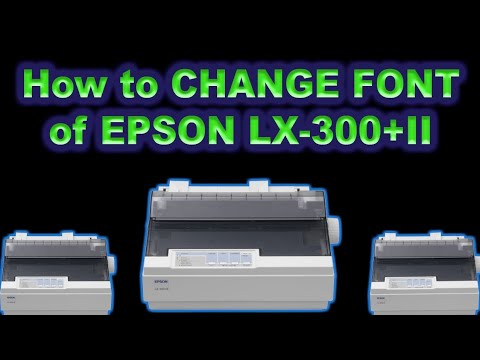 How to CHANGE the FONT of EPSON LX-300+ II printer (tutorial 2)