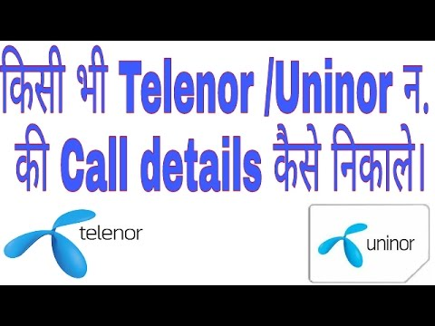How to get call details of any Telenor / Uninor Number.