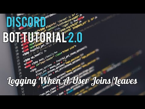 Discord Bot Tutorial 2.0 | Logging When A User Joins/Leaves [8]