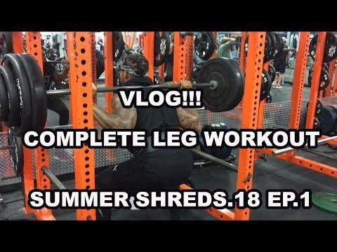 Building legs   summer shreds18 vlog ep.1