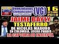 (16/10/18) – JAIME BAYLY – TESTĄFERR0 de Maduro en Colombia,  logra evadir la CĄPTURA DE lNTERP0L