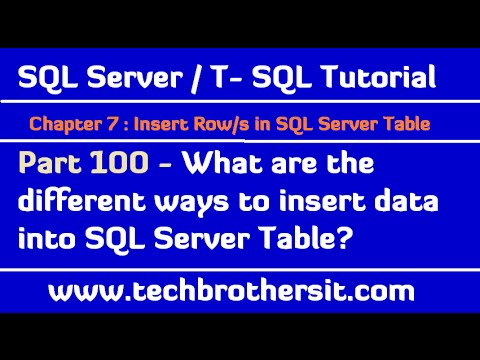 What are the different ways to insert data into SQL Server Table-SQL Server/TSQL Tutorial Part 100