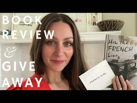 French Girl Giveaway | How To Live, Look, & Love Like The French