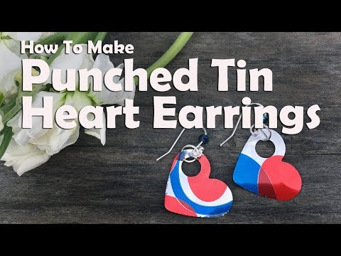 How To Make Punched Tin Can Heart Earrings