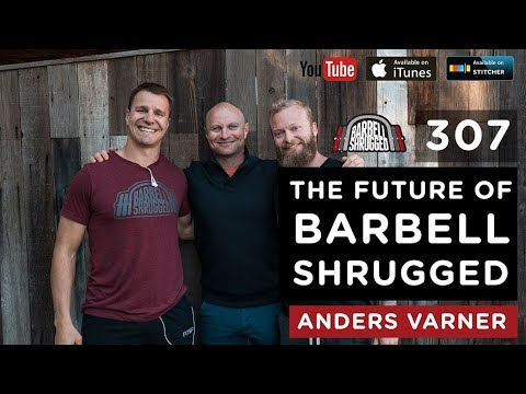 The Future of Barbell Shrugged with Anders Varner