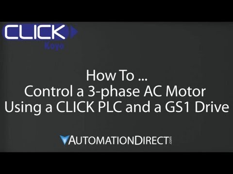 CLICK PLC - How To Control a 3-Phase AC Motor Using a GS1 Drive and a CLICK PLC
