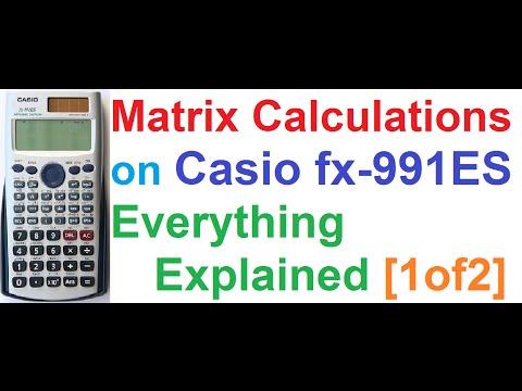 Matrix Calculations on Casio fx-991ES Scientific Calculator_Best Tutorial [1of2]