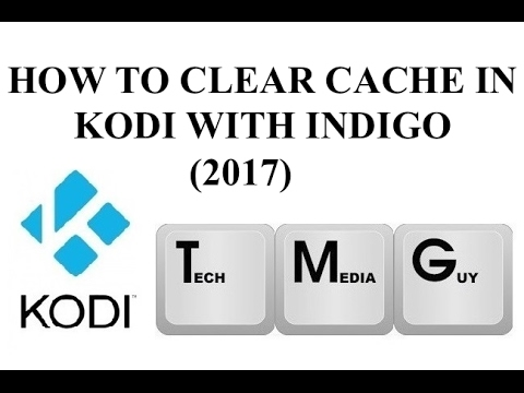 How To Clear Cache In Kodi Using Indigo (2017)