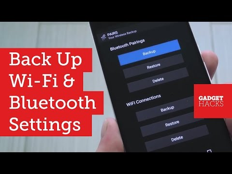 Back Up & Restore Wi-Fi & Bluetooth Connection Settings on Android [How-To]