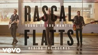 Rascal Flatts - Yours If You Want It (Behind The Scenes)