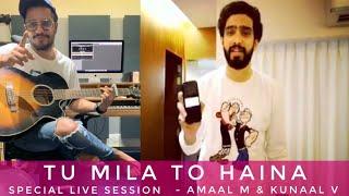 Amaal Mallik & Kunaal Vermaa Tu Mila To Haina Special Live || Short Live Session || SLV 2019