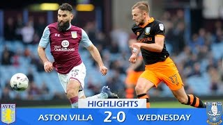 Aston Villa 2 Sheffield Wednesday 0 | Extended highlights | 2016/17