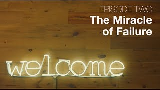 Ep 02 - The Miracle of Failure | Bubbleproof