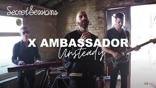 X Ambassadors - Unsteady -  Secret Sessions