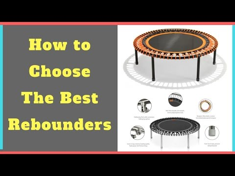 How To Choose The Best Rebounders | Top 3 Rebounders And The Best Mini Trampoline