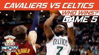 Cleveland Cavaliers vs Boston Celtics | Game 5 | Who will win ? | Hoops N Brews