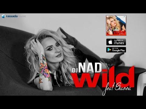 Dj NAD - WILD (ft. Sianna)