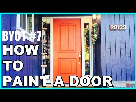 BYOT #7 - DIY: Front Door Painting