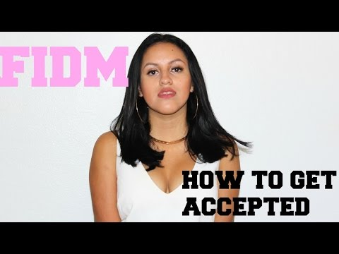 HOW TO GET ACCEPTED AT FIDM ll ENTRANCE PROJECT