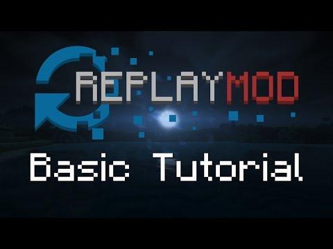 Minecraft Replay Mod - Basic Tutorial