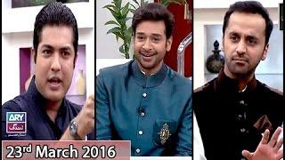 Salam Zindagi - Guest: Iqrar Ul Hassan & Waseem Badami - 23rd March 2016