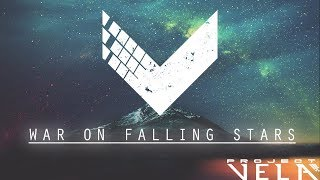 Project Vela - War on Falling Stars (Lyric Video)