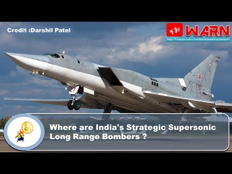 Where are India's Strategic Supersonic Long Range Bombers ?