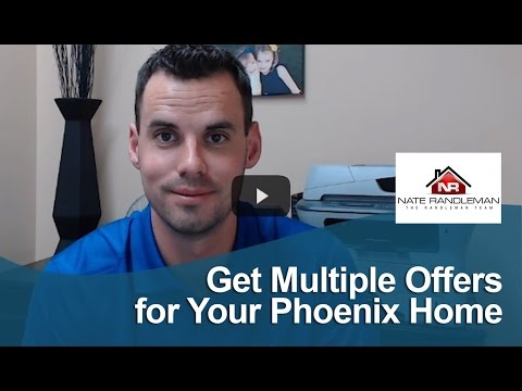 Phoenix Real Estate Agent: Get multiple offers for your Phoenix home