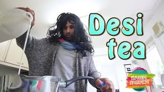 Desi Tea Problems | Rahim Pardesi