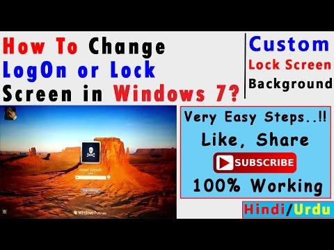 How To Change Logon Screen in Windows 7 | In Hindi/Urdu | Explain..!!