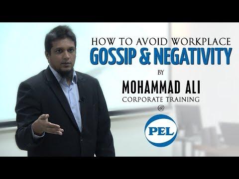 How to Avoid Workplace Gossip & Negativity   By Mohammad Ali @ PEL Pakistan